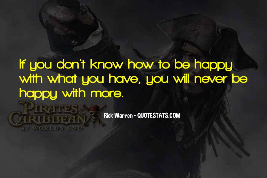 Quotes About Be Happy With What You Have #587753