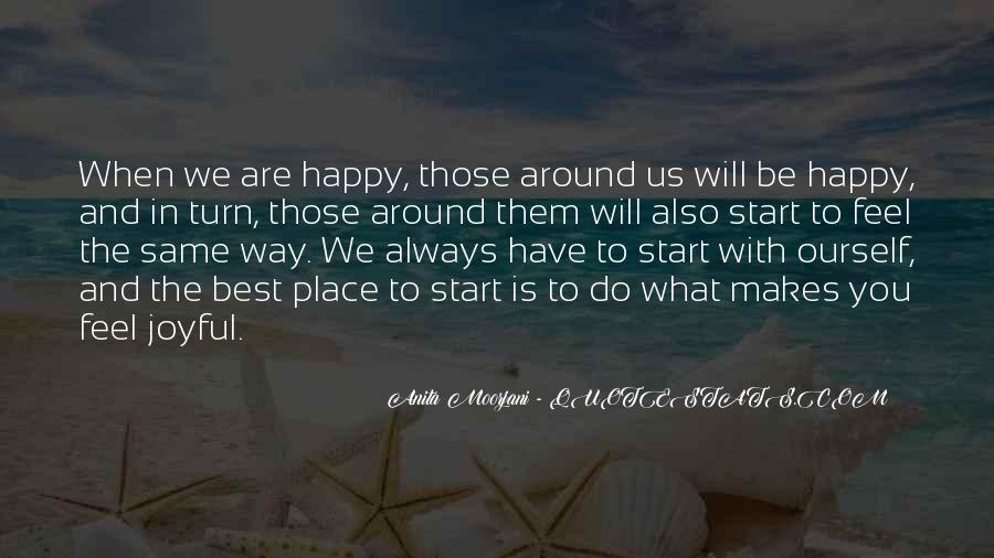 Quotes About Be Happy With What You Have #655218