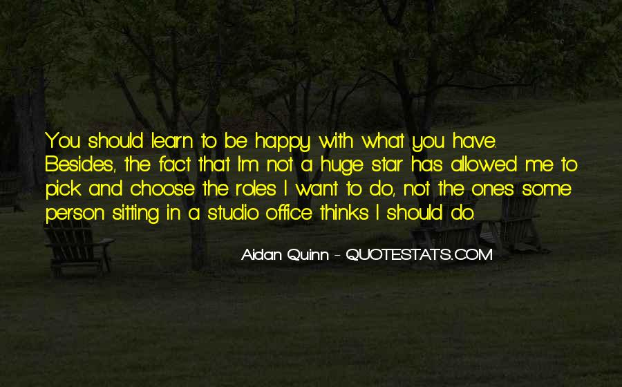 Quotes About Be Happy With What You Have #861161