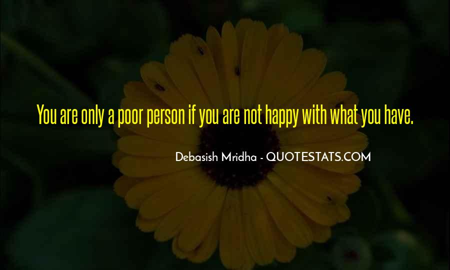 Quotes About Be Happy With What You Have #970411