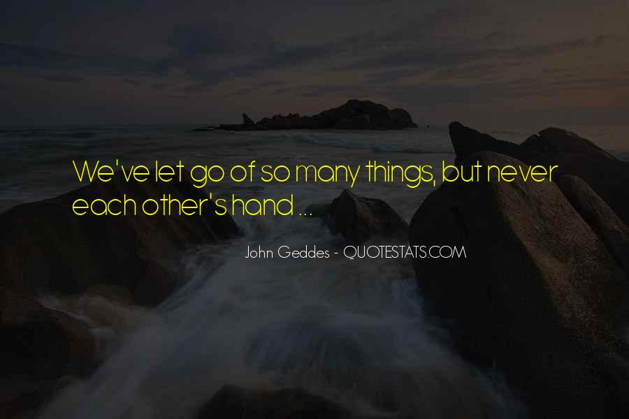 Quotes About Never Letting Go Of The One You Love #170791