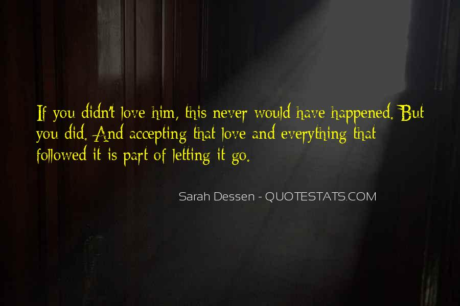 Quotes About Never Letting Go Of The One You Love #42887