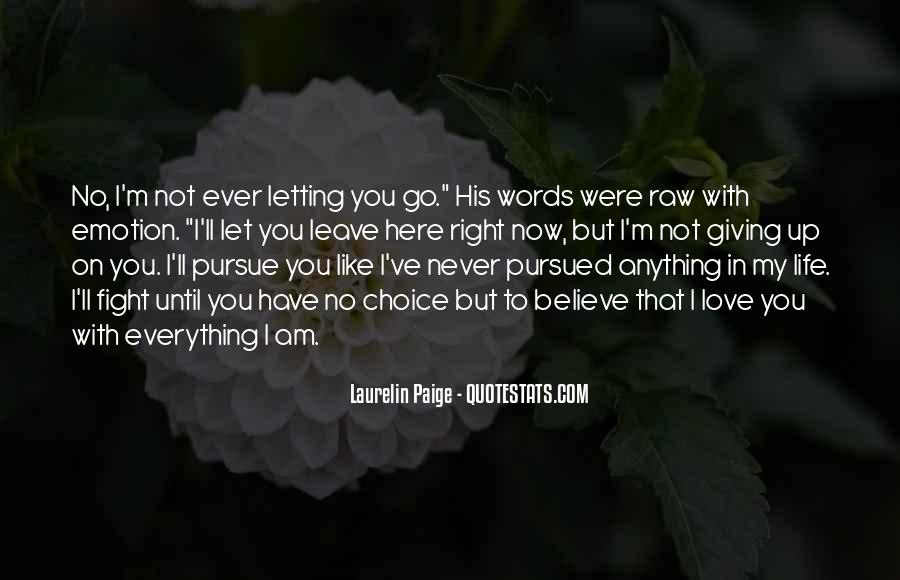 Quotes About Never Letting Go Of The One You Love #483836