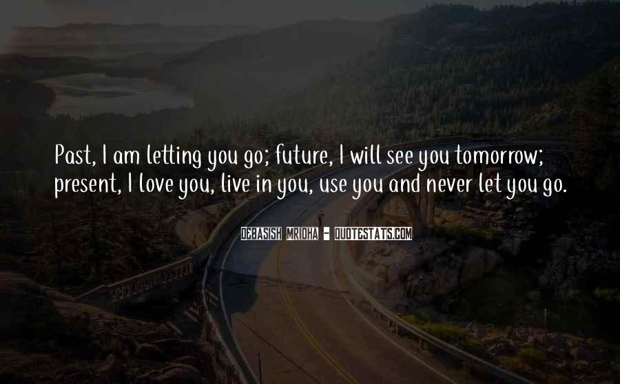Quotes About Never Letting Go Of The One You Love #974198