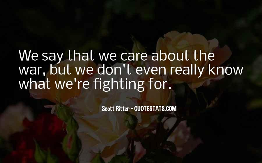 Quotes About Fighting For Someone You Care About #1799702