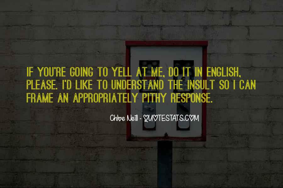 Yell At Me Quotes #176184