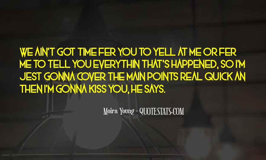 Yell At Me Quotes #326740