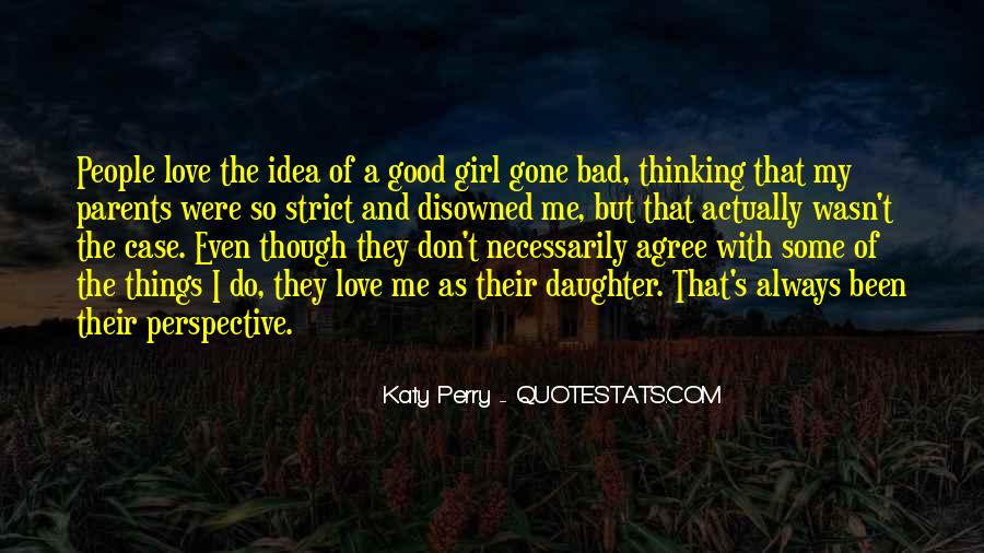 Yes I Am A Bad Girl Quotes #1879479