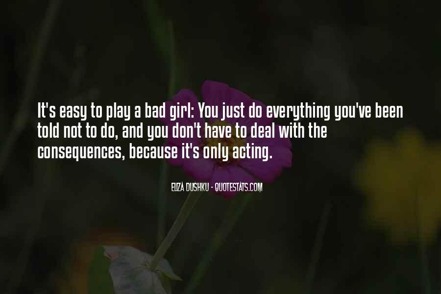 Yes I Am A Bad Girl Quotes #77500