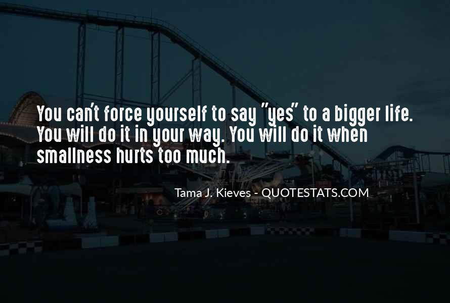 Yes To Life Quotes #3511