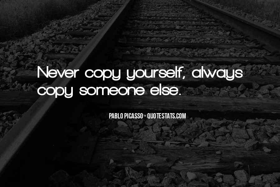 You Always Copy Me Quotes #460467