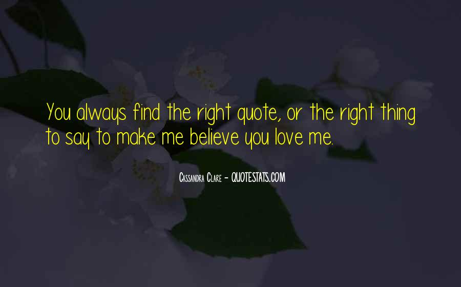 You Always Say The Right Thing Quotes #1447942