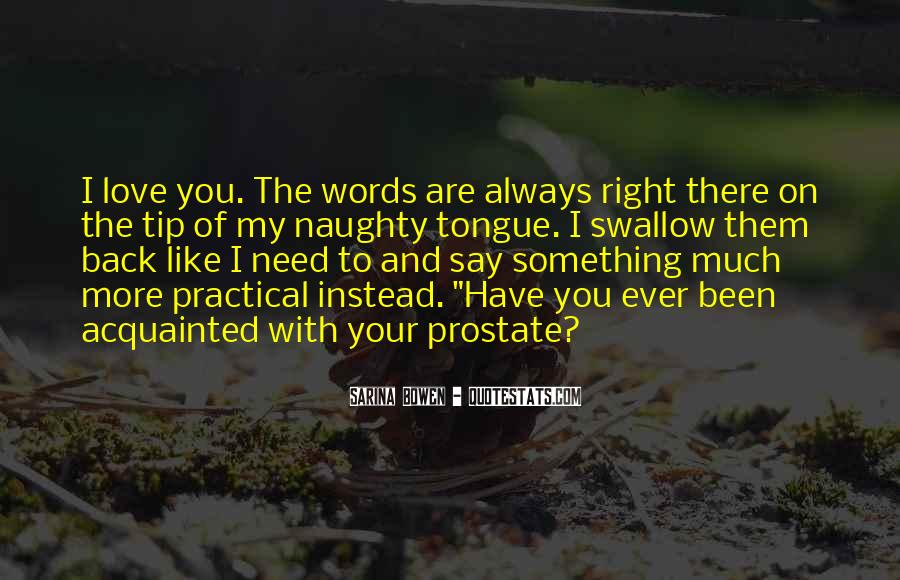 You Always Say The Right Thing Quotes #151592
