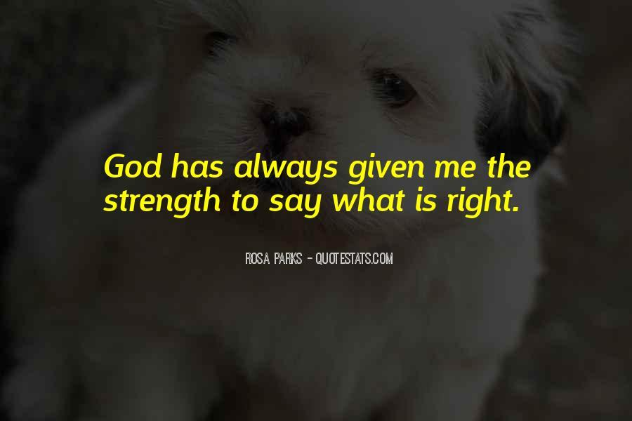 You Always Say The Right Thing Quotes #310434