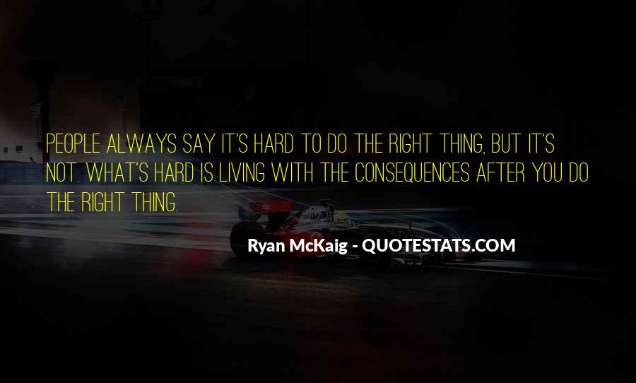 You Always Say The Right Thing Quotes #349242