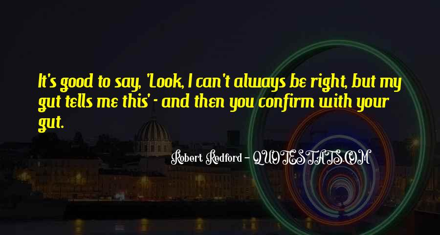 You Always Say The Right Thing Quotes #455502