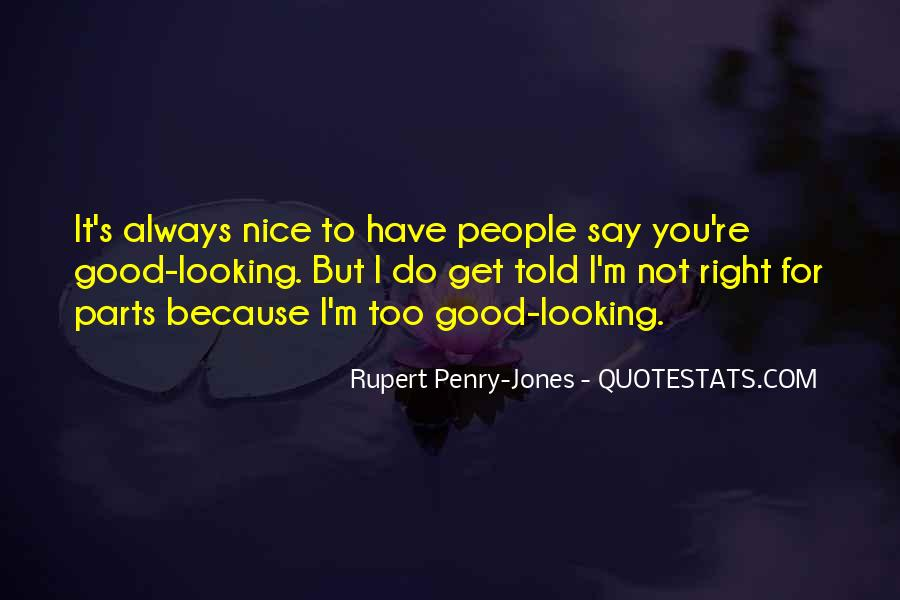 Top 54 You Always Say The Right Thing Quotes Famous Quotes