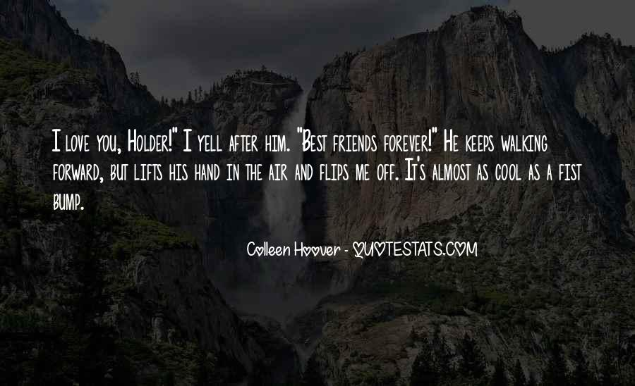 You And Me Best Friends Quotes #374116