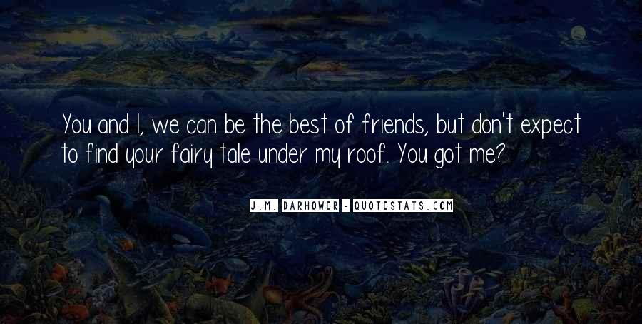 You And Me Best Friends Quotes #892036