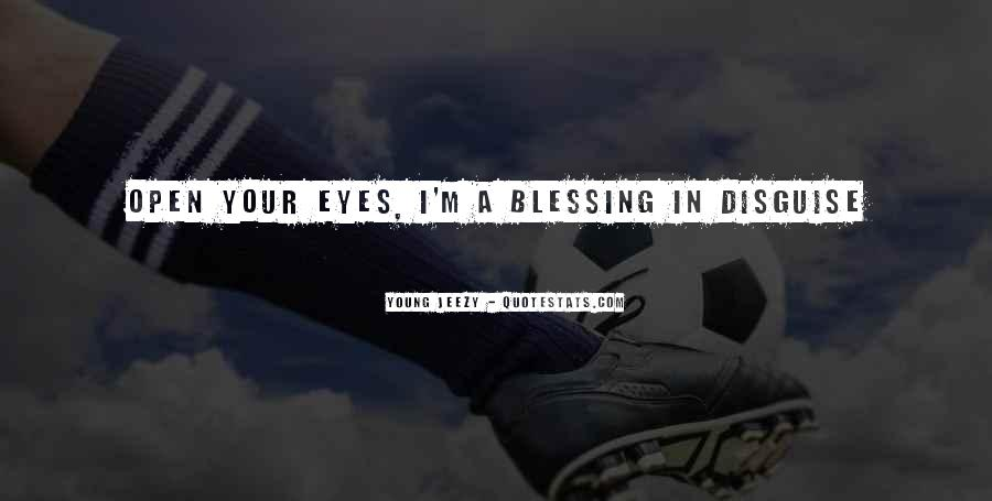 You Are A Blessing In Disguise Quotes #1113654