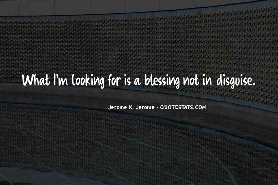 You Are A Blessing In Disguise Quotes #1519922