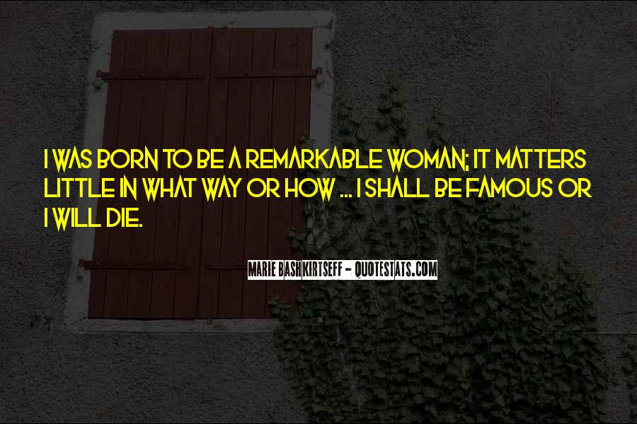 You Are A Remarkable Woman Quotes #1023130
