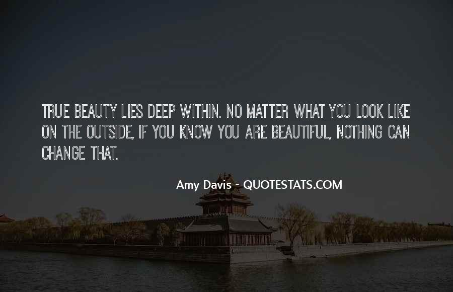 You Are Beautiful Within Quotes #1349838