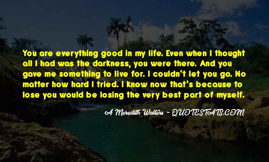 You Are Everything For Me Quotes #1177677