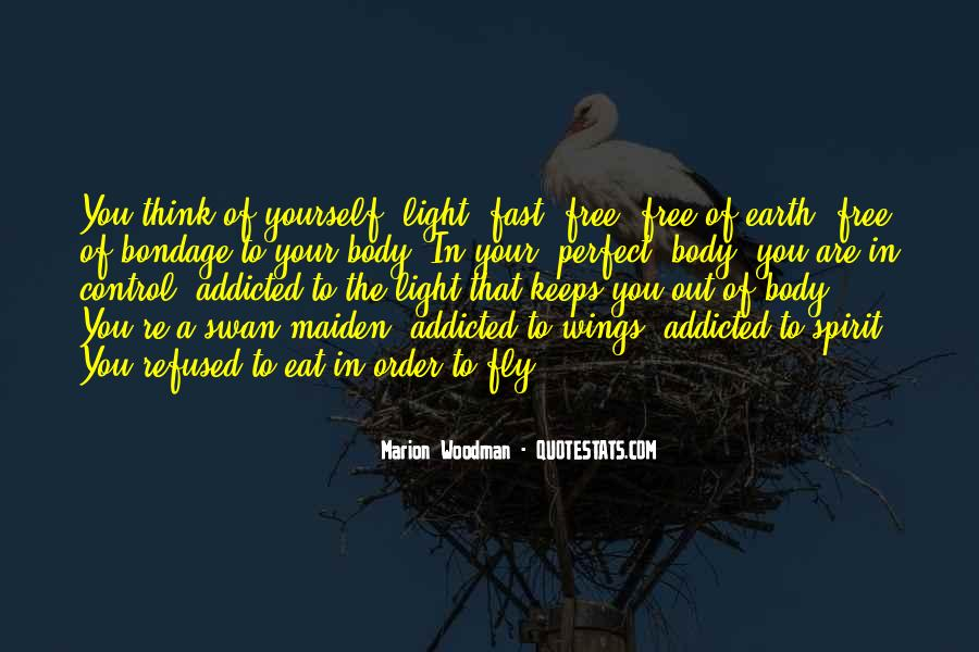 You Are Free To Fly Quotes #1714876