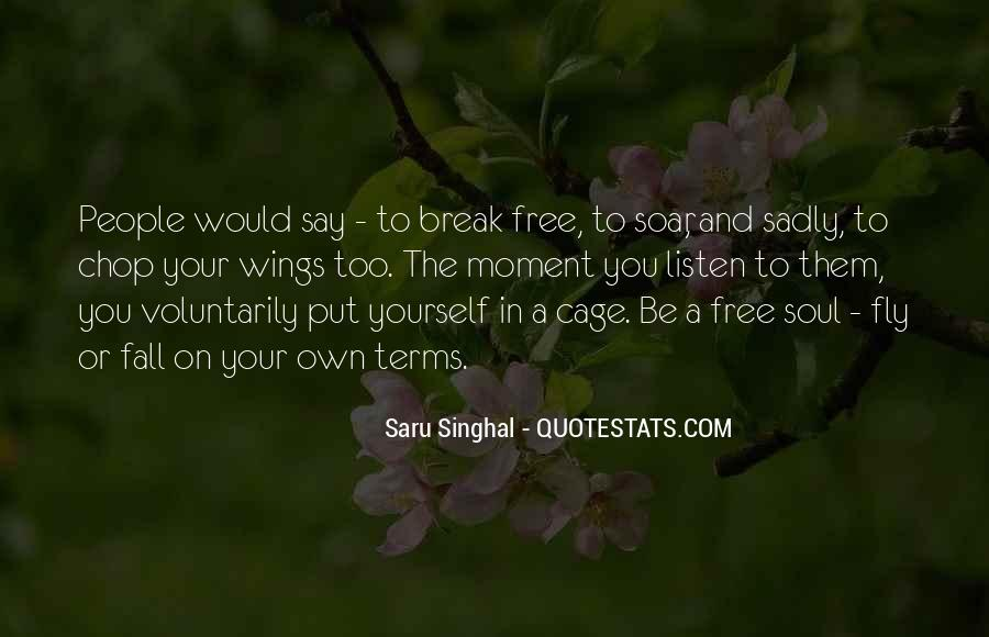 You Are Free To Fly Quotes #367023