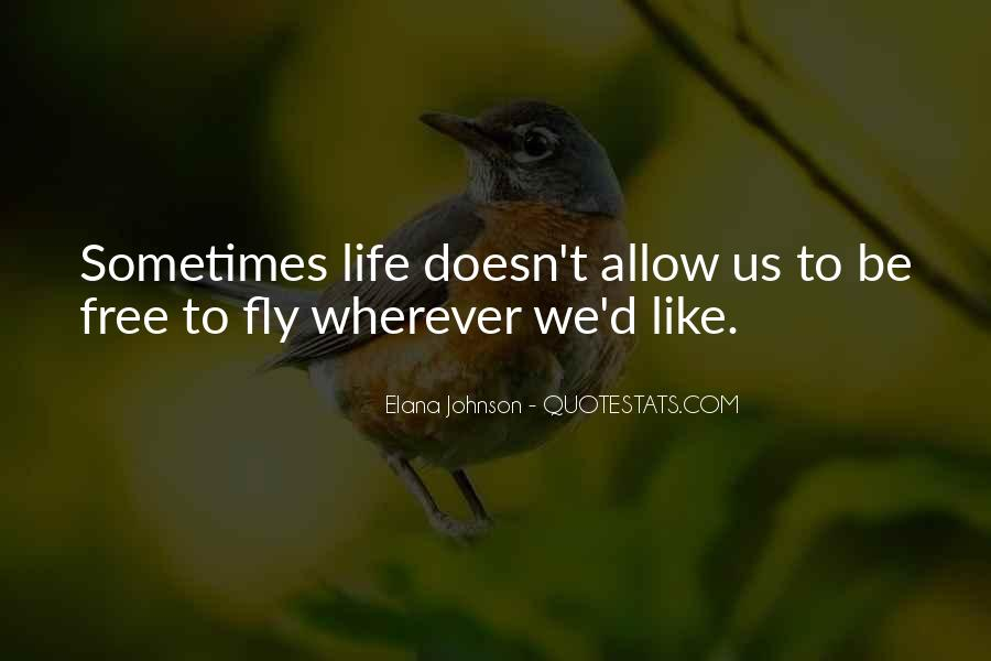You Are Free To Fly Quotes #496665