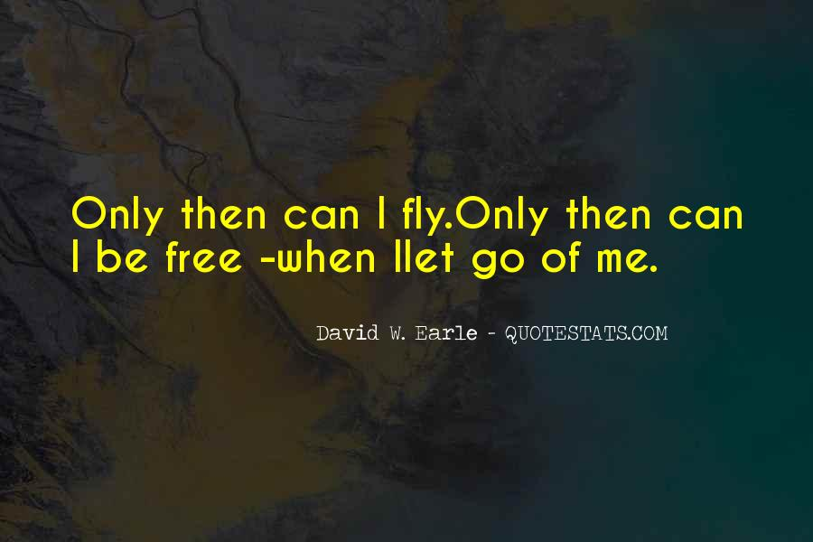 You Are Free To Fly Quotes #590440