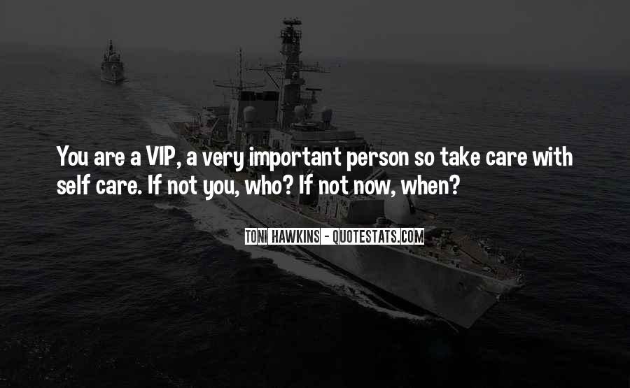 You Are Important Person Quotes #1775831