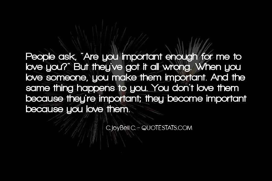 You Are Important To Me Love Quotes #1300139
