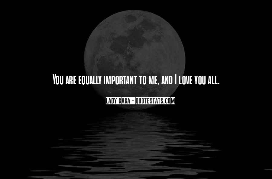 You Are Important To Me Love Quotes #227995