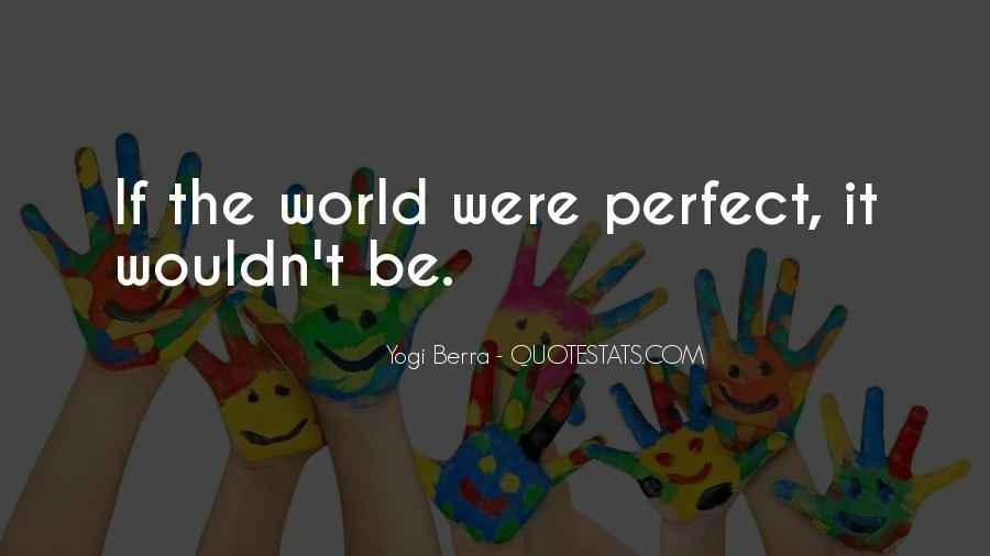 You Are Just So Perfect Quotes #3213