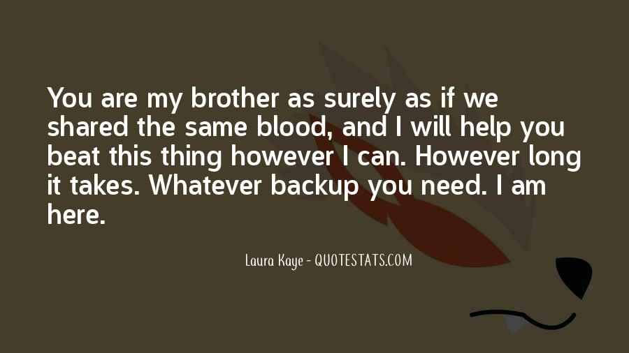 You Are My Blood Quotes #1005549