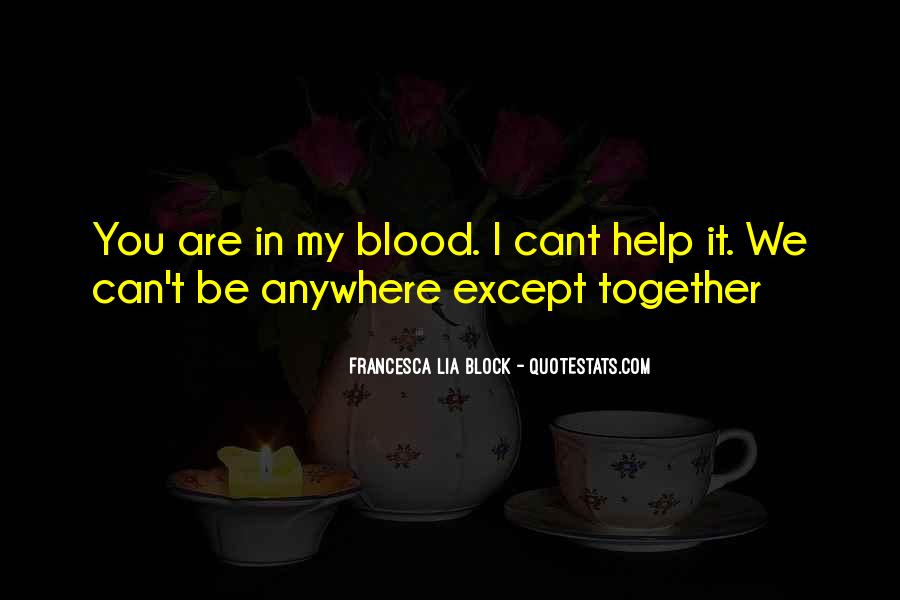You Are My Blood Quotes #1372882