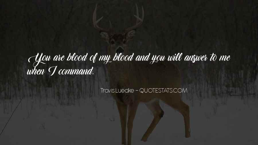 You Are My Blood Quotes #1557777