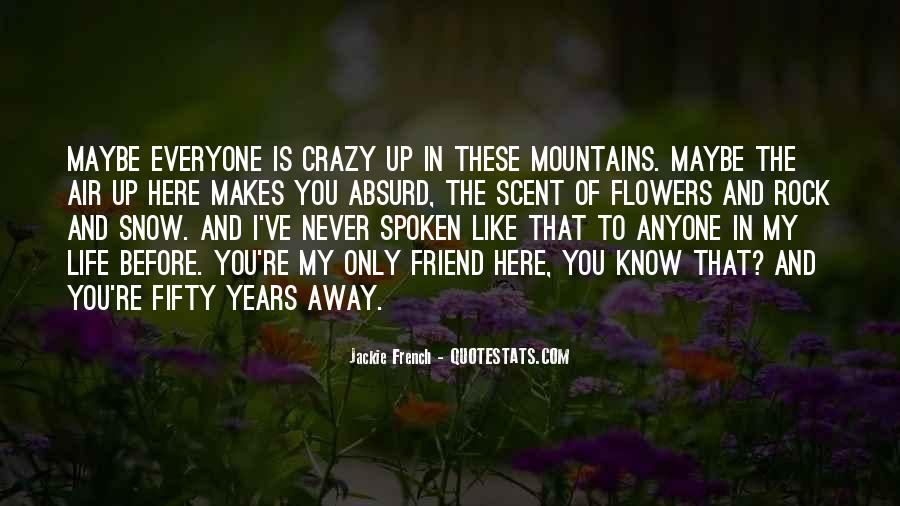 You Are My Crazy Friend Quotes #1155352
