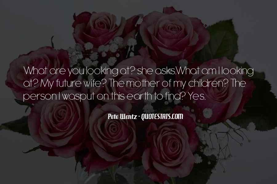You Are My Future Wife Quotes #1114091