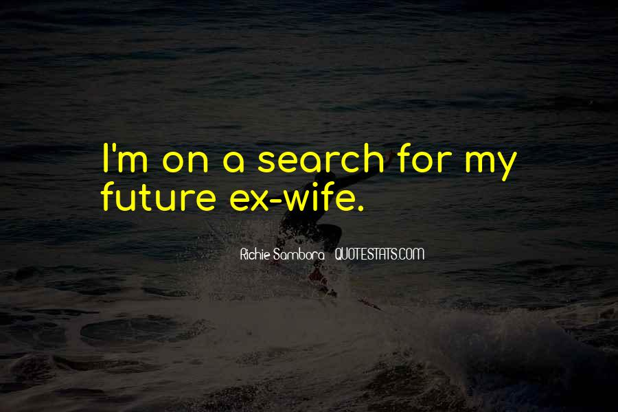 You Are My Future Wife Quotes #258408