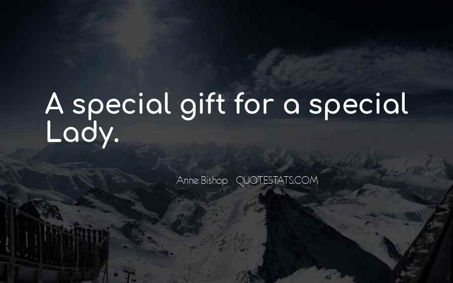 You Are My Special Lady Quotes #617240
