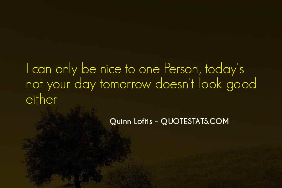You Are Nice Person Quotes #136801