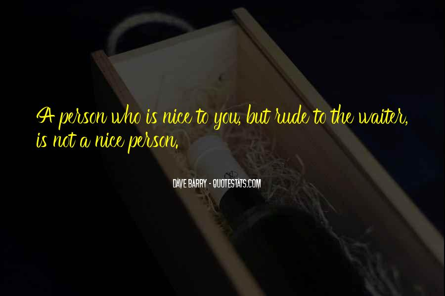 You Are Nice Person Quotes #23467
