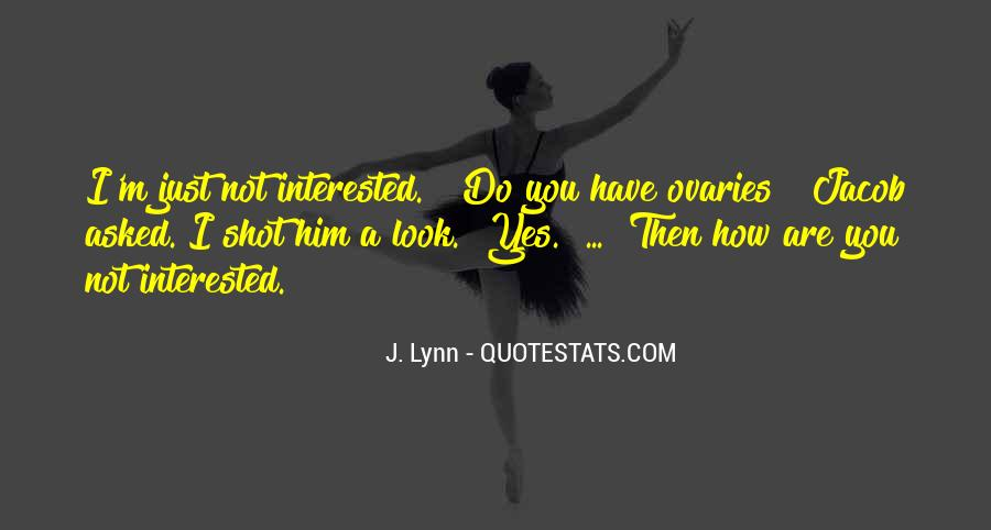 You Are Not Interested Quotes #1460288