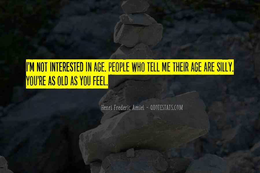 You Are Not Interested Quotes #1623688