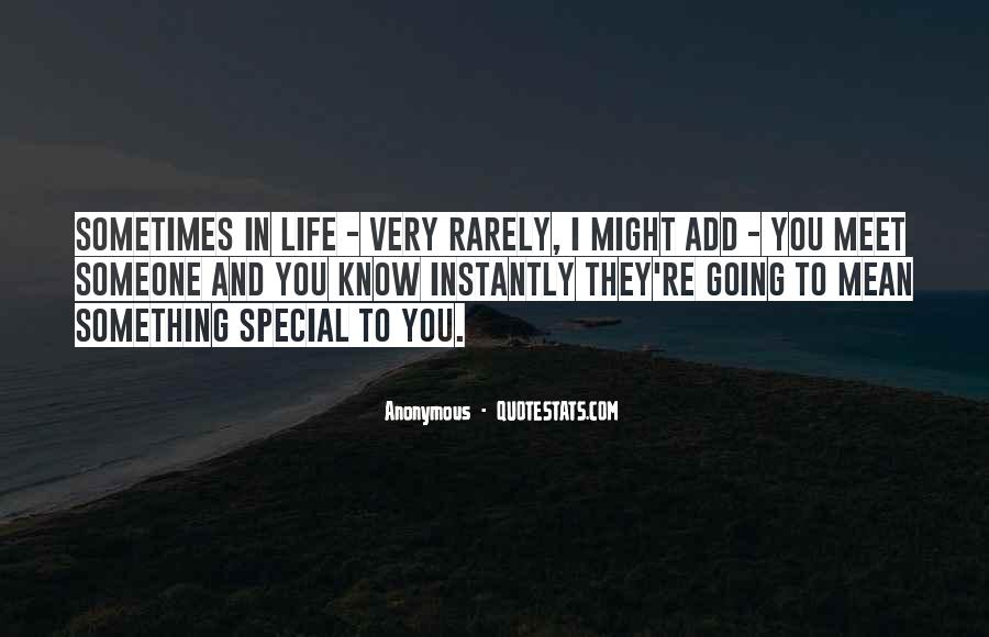 You Are Special In My Life Quotes #92636