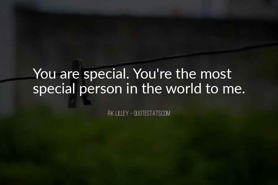 You Are Special Person Quotes #724935