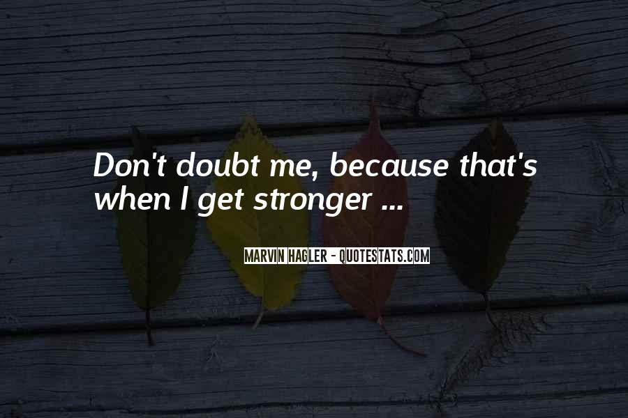You Are Stronger Than U Think Quotes #9854